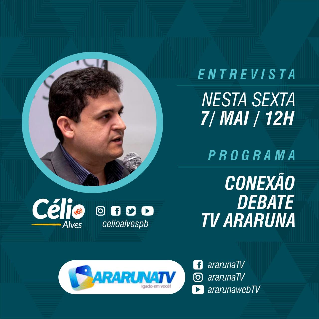 Secretário do Orçamento Democrático Estadual, Célio Alves concede entrevista ao vivo nesta sexta à ArarunaTV